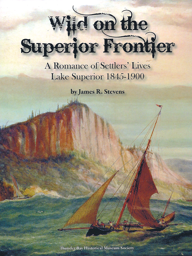 Wild on the Superior Frontier by James R Stevens